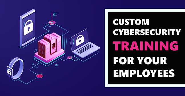 [SPECIAL OFFER] Custom Cybersecurity Training For Your Employees